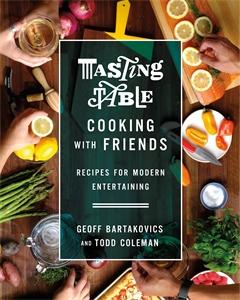 Geoff Bartakovics: Tasting Table Cooking with Friends