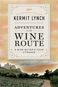 Kermit Lynch: Adventures on the Wine Route