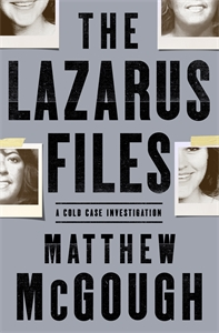 Matthew McGough: The Lazarus Files