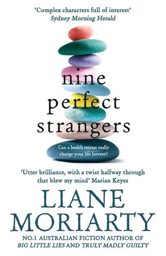 Liane Moriarty: Nine Perfect Strangers