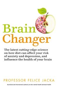 Felice Jacka: Brain Changer