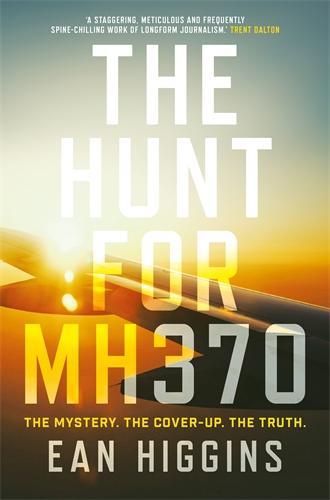 Ean Higgins: The Hunt for MH370