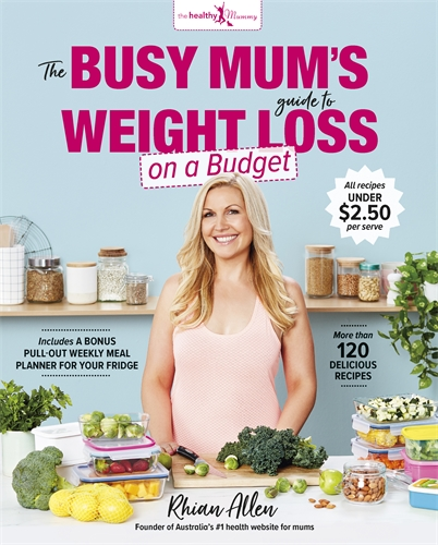 Rhian Allen: The Busy Mum's Guide to Weight Loss on a Budget