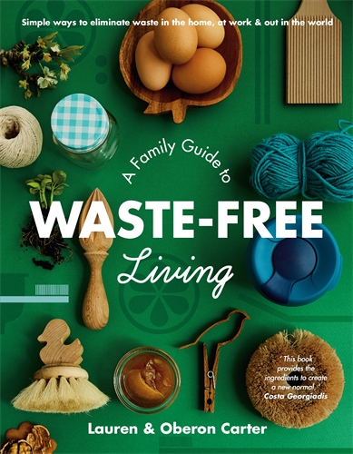 Lauren Carter: A Family Guide to Waste-free Living