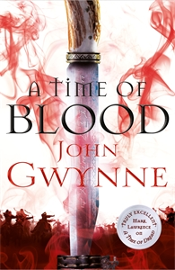 John Gwynne: A Time of Blood: Of Blood and Bone 2