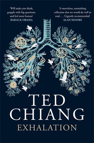 Ted Chiang: Exhalation