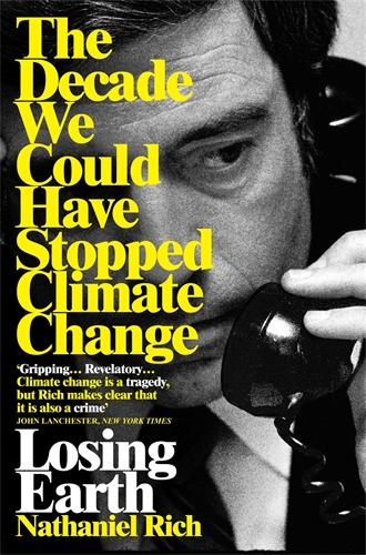 Nathaniel Rich: Losing Earth