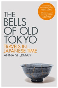 Anna Sherman: The Bells of Old Tokyo