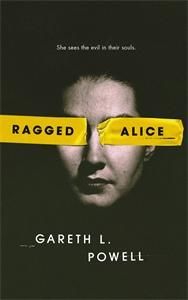 Gareth L. Powell: Ragged Alice