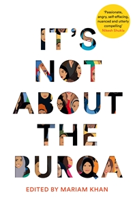 Mariam Khan: It's Not About the Burqa