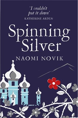 Naomi Novik: Spinning Silver