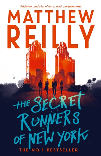 Matthew Reilly: The Secret Runners of New York