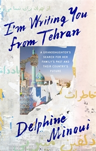 Delphine Minoui: I'm Writing You From Tehran