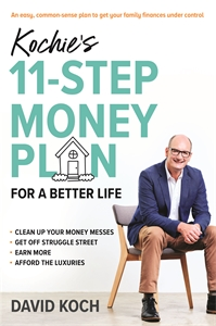 David Koch: Kochie's 11-Step Money Plan For a Better Life