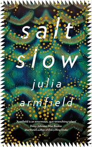 Julia Armfield: Salt Slow