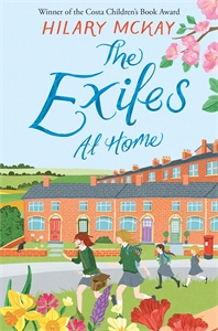 Hilary McKay: The Exiles at Home: Book 2