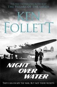 Ken Follett: Night Over Water