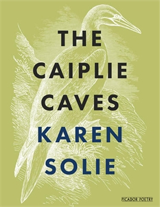 Karen Solie: The Caiplie Caves