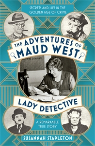 Susannah Stapleton: The Adventures of Maud West, Lady Detective