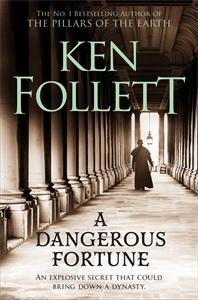 Ken Follett: A Dangerous Fortune