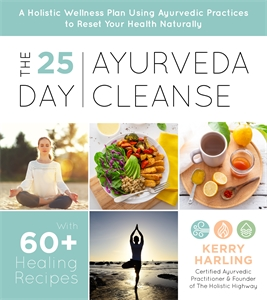 Kerry Harling: The 25-Day Ayurveda Cleanse