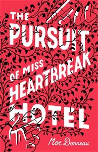 Moe Bonneau: The Pursuit of Miss Heartbreak Hotel