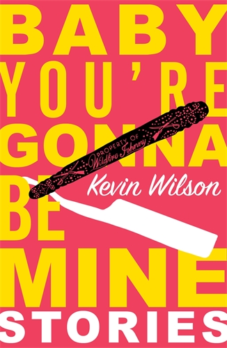 Kevin Wilson: Baby, You're Gonna Be Mine