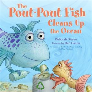 Deborah Diesen: The Pout-Pout Fish Cleans Up the Ocean