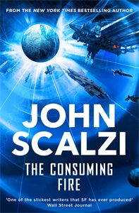 John Scalzi: The Consuming Fire: Interdependency Book 2