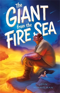 John Himmelman: The Giant from the Fire Sea