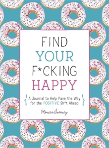 Monica Sweeney: Find Your F*cking Happy