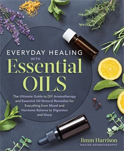 Jimm Harrison: Everyday Healing with Essential Oils