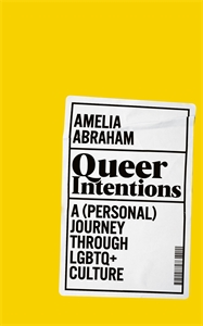 Amelia Abraham: Queer Intentions