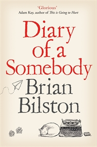 Brian Bilston: Diary of a Somebody