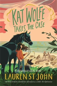 Lauren St John: Kat Wolfe Takes the Case: A Wolfe & Lamb Novel 2