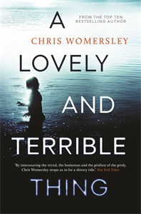 Chris Womersley: A Lovely and Terrible Thing
