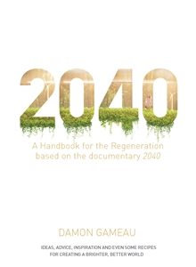Damon Gameau: 2040: A Handbook for the Regeneration