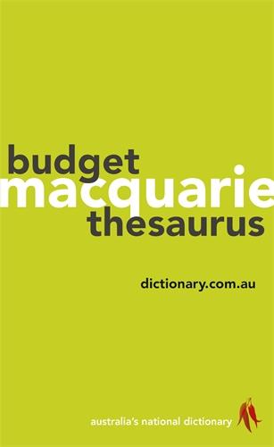 Macquarie Dictionary: Macquarie Budget Thesaurus