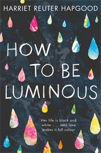 Harriet Reuter Hapgood: How To Be Luminous