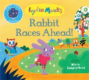Lydia Monks: Rabbit Races Ahead!
