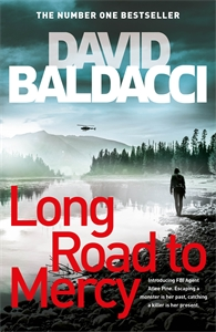 David Baldacci: Long Road to Mercy: An Atlee Pine Novel 1