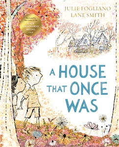 Lane Smith: A House That Once Was