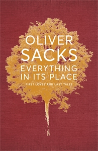 Oliver Sacks: Everything in Its Place