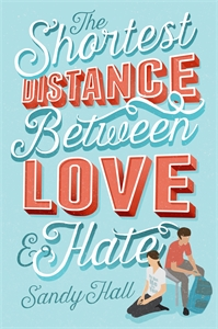 Sandy Hall: The Shortest Distance Between Love & Hate