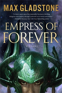 Max Gladstone: Empress of Forever