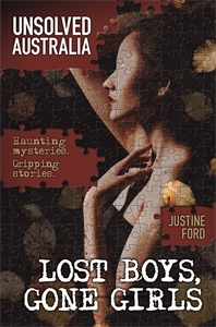 Justine Ford: Unsolved Australia: Lost Boys and Gone Girls