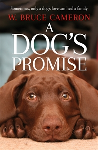 W. Bruce Cameron: A Dog's Promise