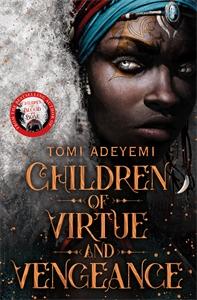 Tomi Adeyemi: Children of Virtue and Vengeance