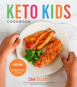 Sam Dillard: The Keto Kids Cookbook