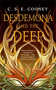 C. S. E. Cooney: Desdemona and the Deep